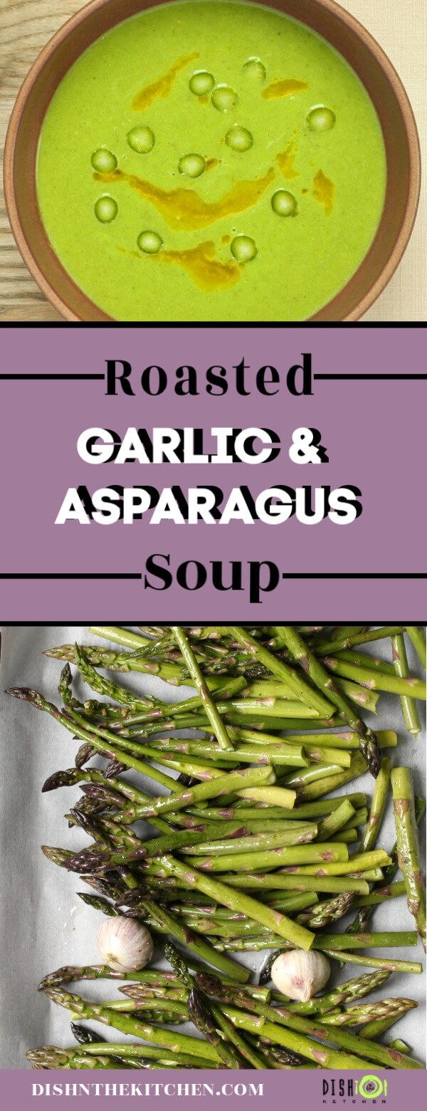 Dual Pinterest image of asparagus with garlic on a roasting pan. and a bowl of bright green soup.