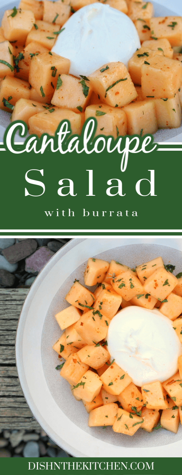 Pinterest image of Cantaloupe Salad with white burrata, mint, and chilies.