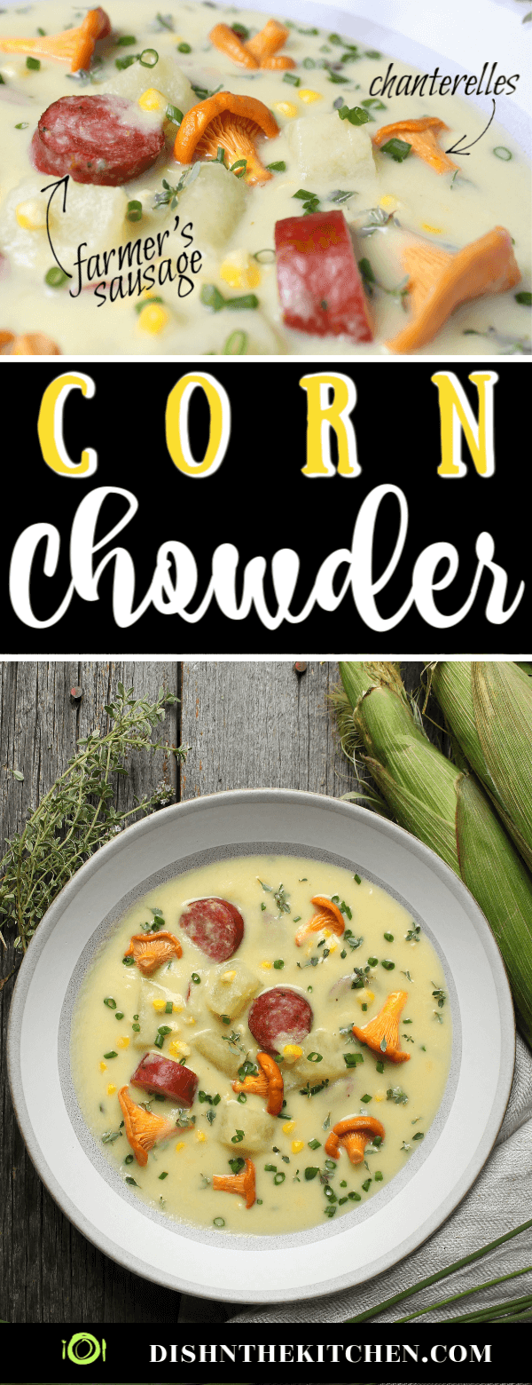 Hearty Farmer's Sausage Sweet Corn Chowder - Pinterest image of a bowl of cream yellow soup with corn, sausage, potatoes and golden mushrooms garnished with fresh chives.