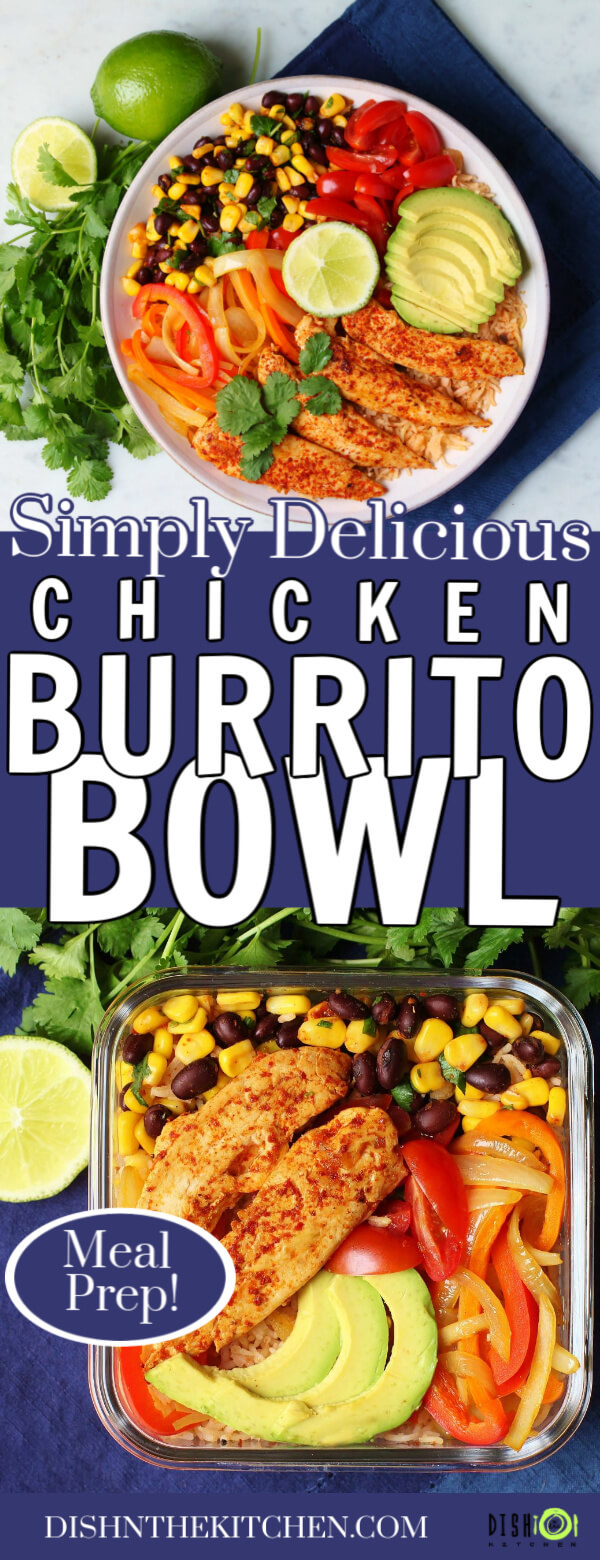 Simply Delicious Chicken Burrito Bowl - Pinterest image showing a bowl and a fridge container filled with chicken, rice, peppers, avocado, corn and beans.