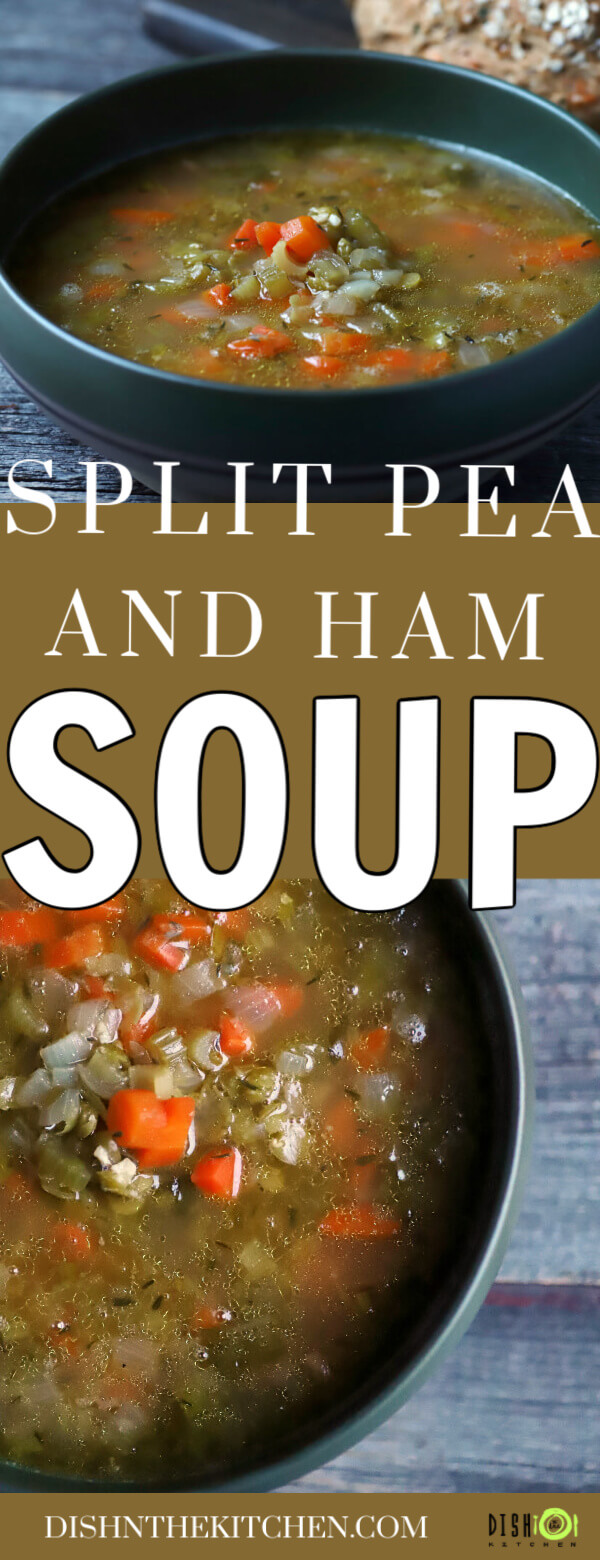 Split Pea and Ham Soup - Pinterest image showing two bowls of soup with ham, carrots, and onions.