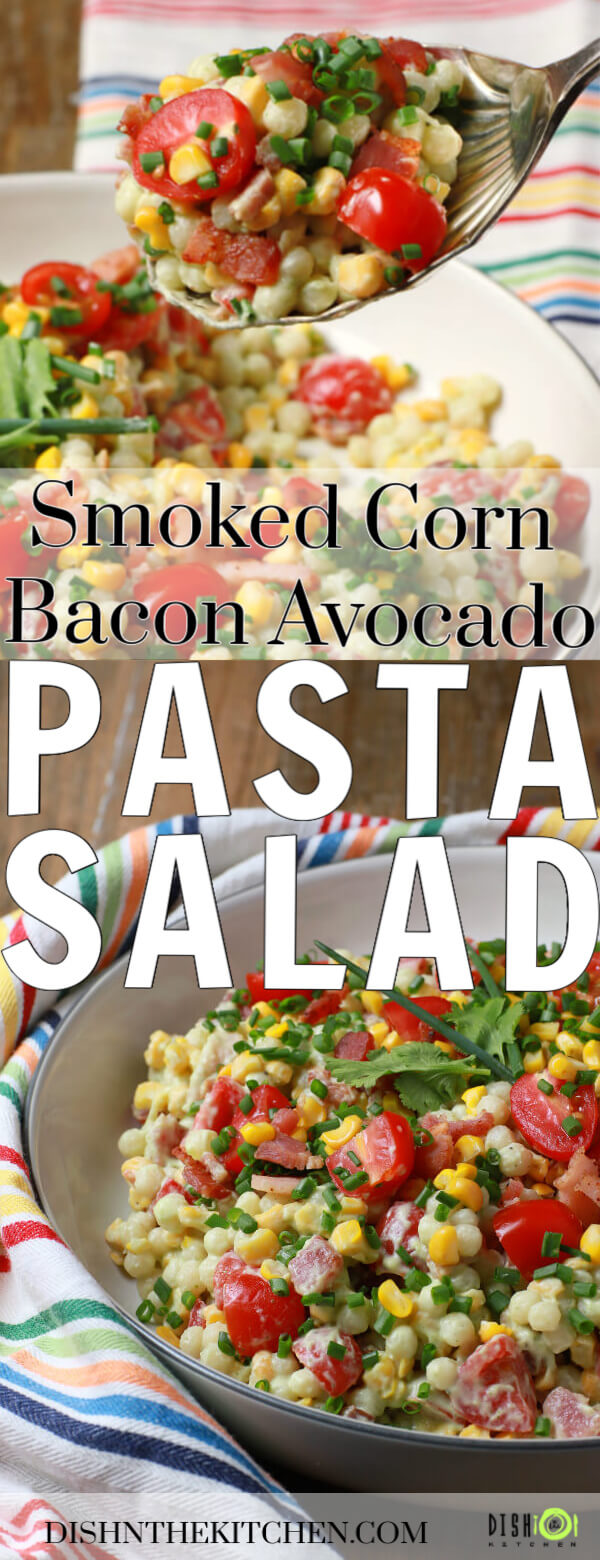 Pinterest image of Smoked Corn Bacon Avocado Pasta Salad a bright and cheerful salad containing red grape tomatoes, corn, bacon, cilantro, and pearl couscous in a white bowl.