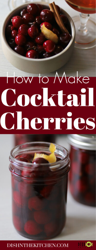 Pinterest image of a bowl of cocktail cherries with cinnamon, lemon peel, and cloves. Cocktail cherries in a jar.