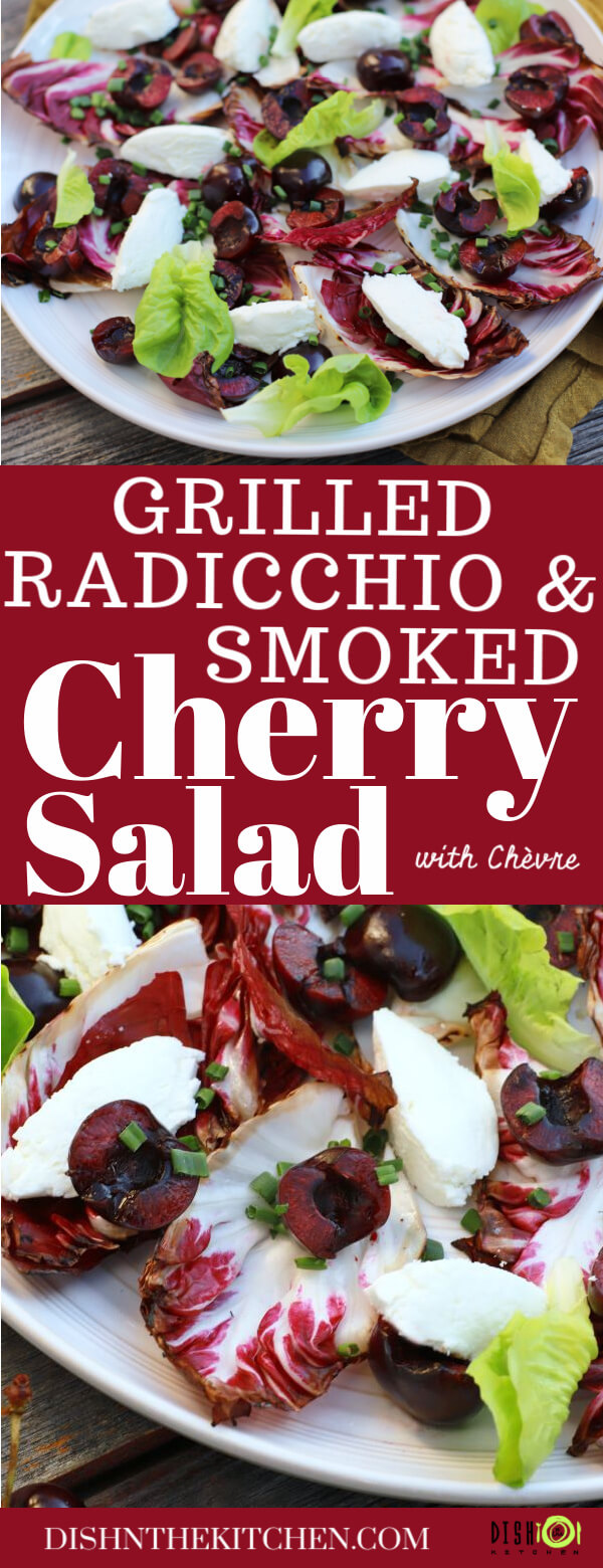 Pinterest image of a beautiful salad of grilled radicchio, bright red cherries, green lettuce, and white goat cheese quenelles on a white plate.